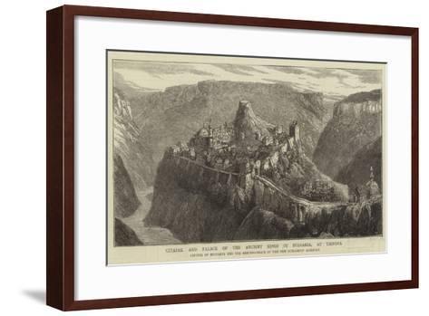Citadel and Palace of the Ancient Kings of Bulgaria, at Tirnova--Framed Art Print