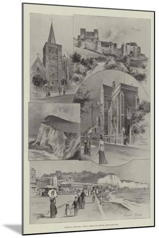 Rambling Sketches, Dover, Where the British Association Met--Mounted Giclee Print