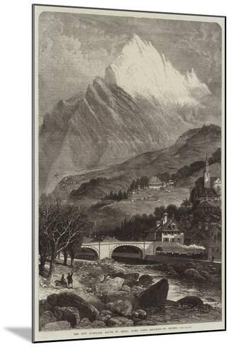 The New Overland Route to India, Mont Cenis Railway, St Michel--Mounted Giclee Print