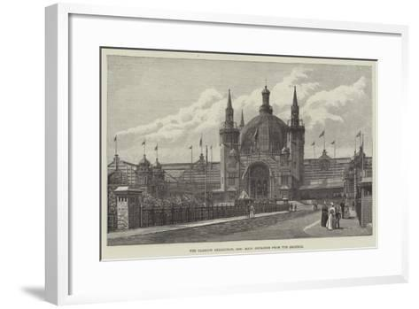 The Glasgow Exhibition, 1888, Main Entrance from the Grounds--Framed Art Print