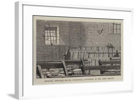 Friends' Meeting House, Rochdale, Attended by Mr John Bright--Framed Art Print