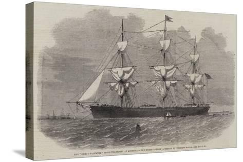 The Great Tasmania Troop-Transport an Anchor in the Mersey--Stretched Canvas Print