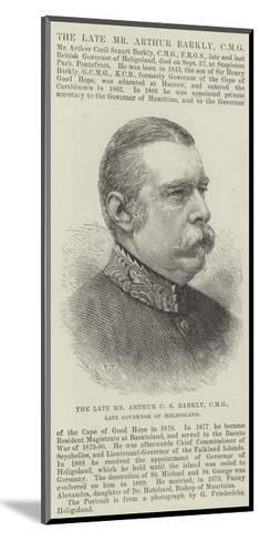 The Late Mr Arthur C S Barkly, Cmg, Late Governor of Heligoland--Mounted Giclee Print
