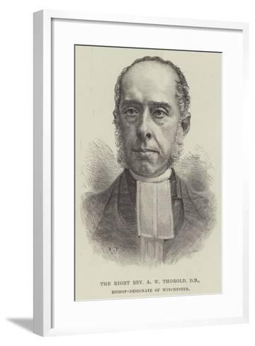 The Right Reverend a W Thorold, Dd, Bishop-Designate of Winchester--Framed Art Print