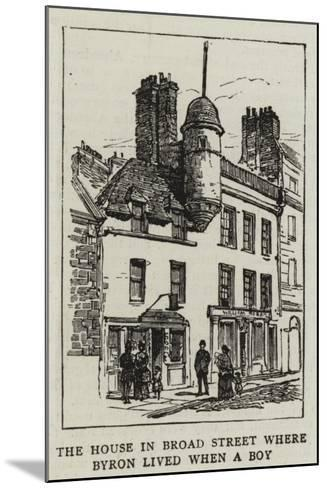 The House in Broad Street Where Byron Lived When a Boy--Mounted Giclee Print