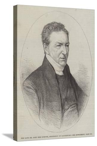 The Late Dr John Bird Sumner, Archbishop of Canterbury--Stretched Canvas Print