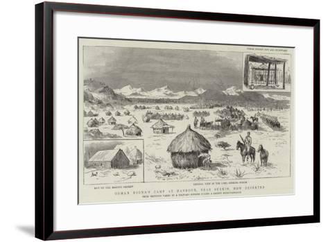 Osman Digna's Camp at Handoub, Near Suakin, Now Deserted--Framed Art Print