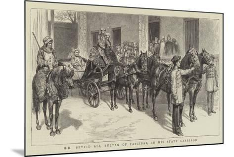 Hh Seyyid Ali, Sultan of Zanzibar, in His State Carriage--Mounted Giclee Print