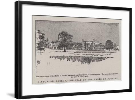 Hinton St George, the Seat of the Earls of Poulett--Framed Art Print