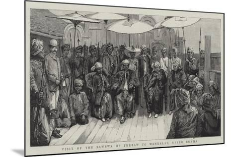 Visit of the Sawbwa of Thebaw to Mandalay, Upper Burma--Mounted Giclee Print