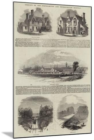 Opening of the Northampton and Peterborough Railway--Mounted Giclee Print