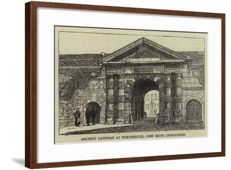 Ancient Gateway at Portsmouth, Now Being Demolished--Framed Art Print
