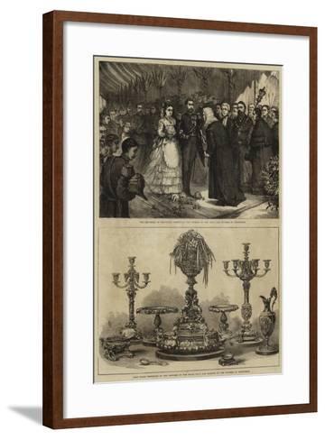 Marriage of Maria Alexandrovna and the Duke of Edinburgh--Framed Art Print