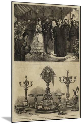 Marriage of Maria Alexandrovna and the Duke of Edinburgh--Mounted Giclee Print