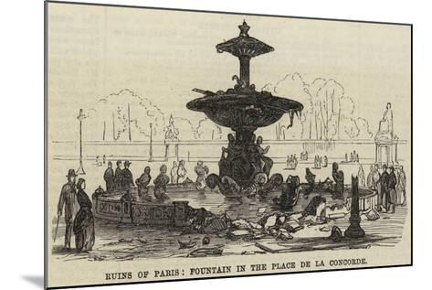 Ruins of Paris, Fountain in the Place De La Concorde--Mounted Giclee Print