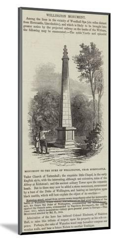 Monument to the Duke of Wellington, Near Horncastle--Mounted Giclee Print