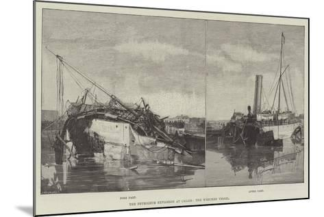 The Petroleum Explosion at Calais, the Wrecked Vessel--Mounted Giclee Print