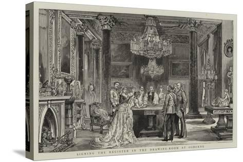 Signing the Register in the Drawing-Room at Osborne--Stretched Canvas Print