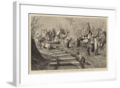 The First Rails Laid in Syria, the Tripoli Tramway--Framed Art Print