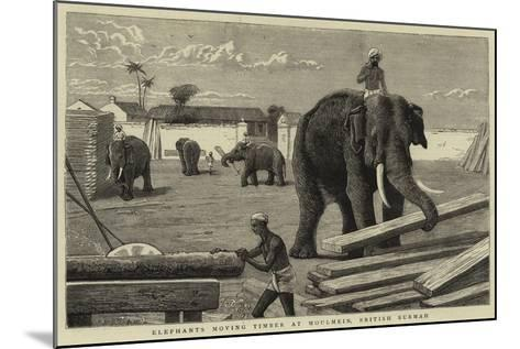 Elephants Moving Timber at Moulmein, British Burmah--Mounted Giclee Print