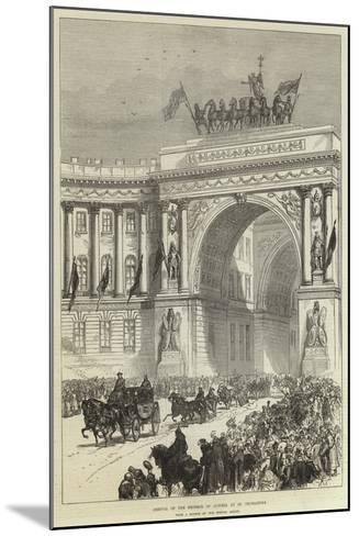 Arrival of the Emperor of Austria at St Petersburg--Mounted Giclee Print