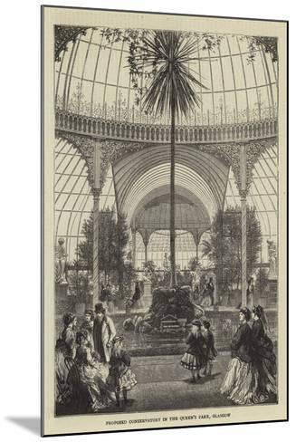 Proposed Conservatory in the Queen's Park, Glasgow--Mounted Giclee Print