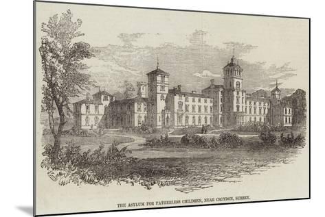 The Asylum for Fatherless Children, Near Croydon, Surrey--Mounted Giclee Print