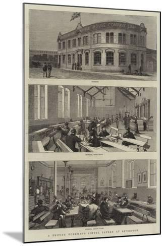 A British Workman's Coffee Tavern at Liverpool--Mounted Giclee Print