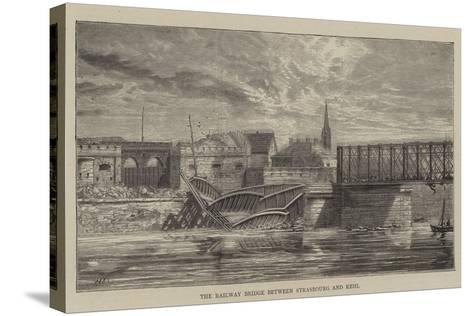 The Railway Bridge Between Strasbourg and Kehl--Stretched Canvas Print
