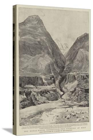 The Hunza-Nagar Expedition, the Fighting at Nilt--Stretched Canvas Print
