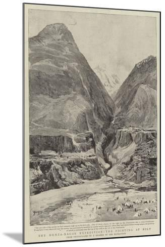 The Hunza-Nagar Expedition, the Fighting at Nilt--Mounted Giclee Print