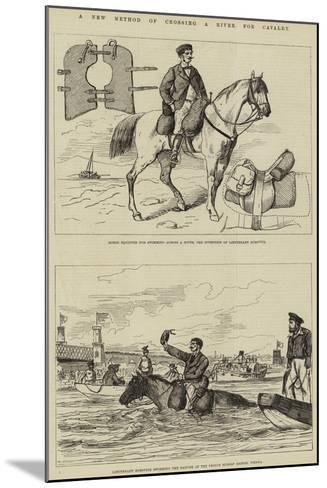 A New Method of Crossing a River for Cavalry--Mounted Giclee Print