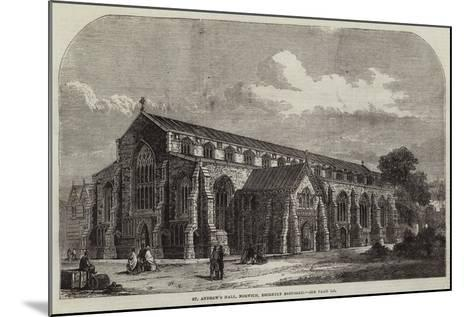 St Andrew's Hall, Norwich, Recently Restored--Mounted Giclee Print