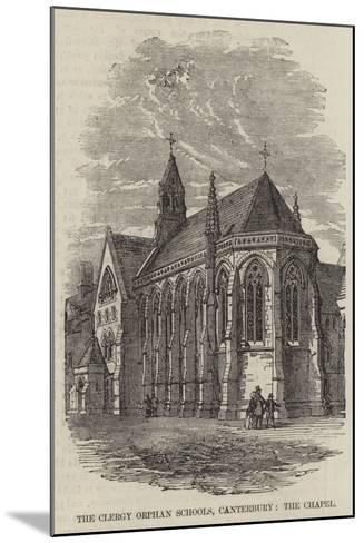 The Clergy Orphan Schools, Canterbury, the Chapel--Mounted Giclee Print