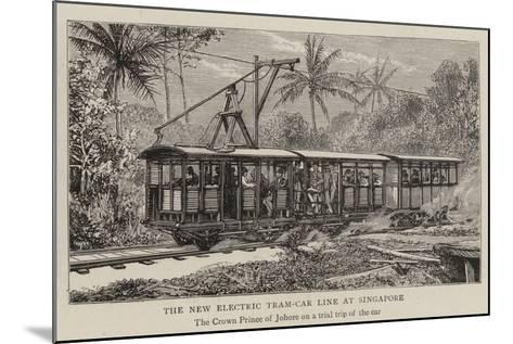The New Electric Tram-Car Line at Singapore--Mounted Giclee Print