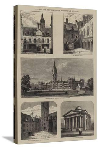 The Old and New University Buildings at Glasgow--Stretched Canvas Print
