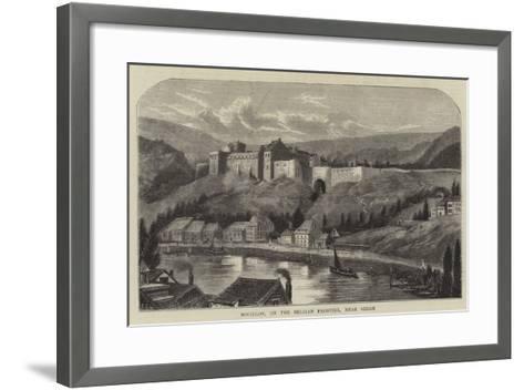 Bouillon, on the Belgian Frontier, Near Sedan--Framed Art Print