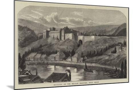 Bouillon, on the Belgian Frontier, Near Sedan--Mounted Giclee Print