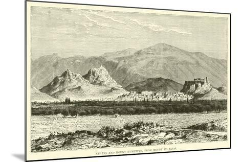 Athens and Mount Hymettus, from Mount St Elias--Mounted Giclee Print
