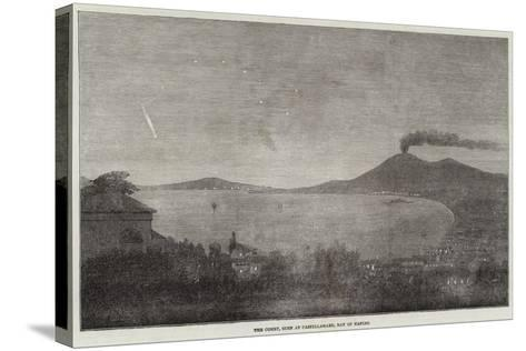 The Comet, Seen at Castellamare, Bay of Naples--Stretched Canvas Print