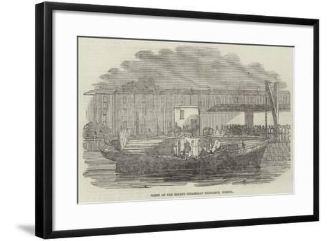 Scene of the Recent Steamboat Explosion, Bristol--Framed Art Print