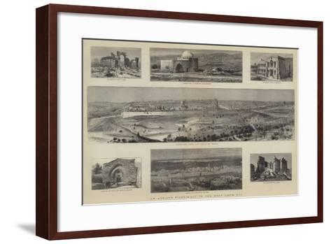 An Artist's Pilgrimage to the Holy Land, VII--Framed Art Print