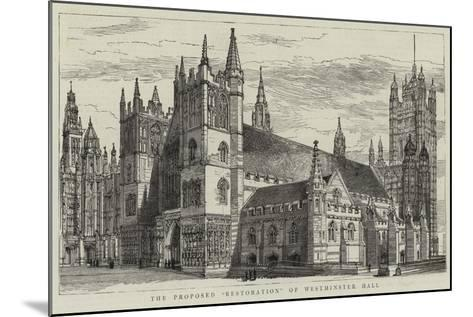 The Proposed Restoration of Westminster Hall--Mounted Giclee Print