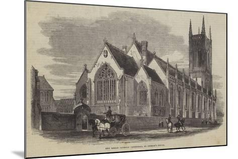 New Roman Catholic Cathedral, St George's Fields--Mounted Giclee Print