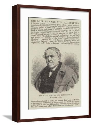 The Late Edward Von Bauernfeld, Viennese Poet--Framed Art Print