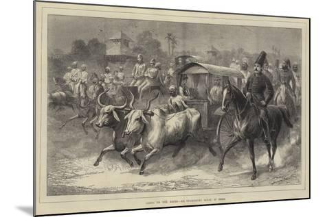 Going to the Races, an Up-Country Scene in India--Mounted Giclee Print