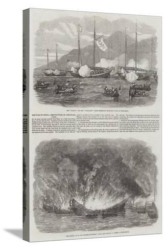 The War in China, Destruction of Piratical Junks--Stretched Canvas Print