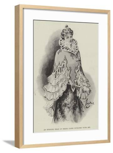 An Evening Wrap of White Cloth Outlined with Jet--Framed Art Print