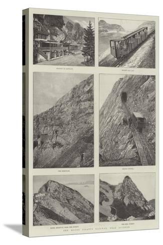 The Mount Pilatus Railway, Near Lucerne--Stretched Canvas Print