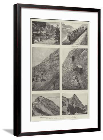 The Mount Pilatus Railway, Near Lucerne--Framed Art Print